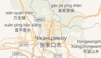 Чжанцзякоу - детальная карта