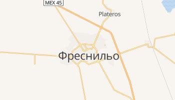 Фреснильо - детальная карта