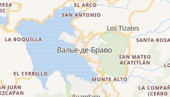 Валье-де-Браво - детальная карта