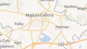 Мурска Собота - детальная карта