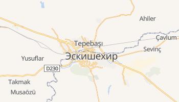 Эскишехир - детальная карта