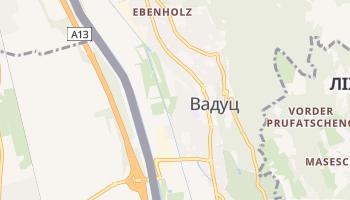 Вадуц - детальна мапа